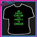KEEP CALM AND PARTY IN CANCUN HOLIDAY CLUBBING STAG PARTY TSHIRT